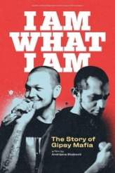 I am What I am – The Story of Gipsy Mafia 2019