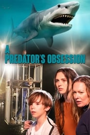 Watch A Predator's Obsession Online