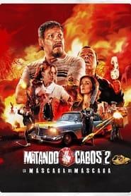 Matando Cabos 2: La Máscara del Máscara