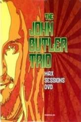 The John Butler Trio: Max Sessions 2004