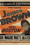 The Night James Brown Saved Boston 2008