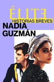img Elite Histórias Breves: Nadia Guzmán