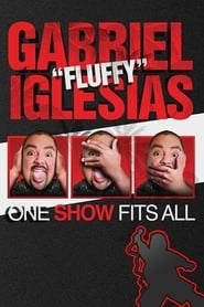 Ver Gabriel «Fluffy» Iglesias: One Show Fits All (2019) Online Gratis