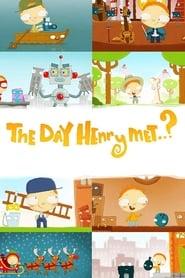 The Day Henry Met