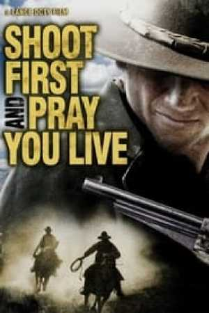 Shoot First And Pray You Live (2008)