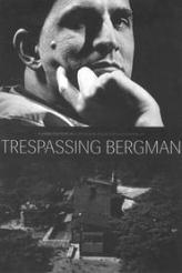 Trespassing Bergman 2013