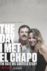 El día que conocí al Chapo: La historia de Kate del Castillo