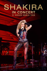 Shakira In Concert: El Dorado World Tour Online
