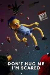 Don't Hug Me, I'm Scared 2011