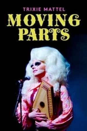Portada Trixie Mattel: Moving Parts