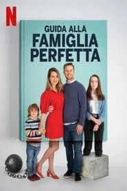 Guida alla famiglia perfetta