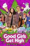 Good Girls Get High 2018