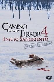 Camino hacia el terror 4: El inicio sangriento