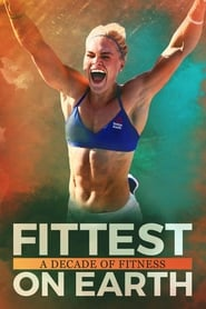 Ver Fittest on Earth: A Decade of Fitness (2017) Online Gratis