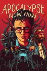 Apocalypse Now Now 2017