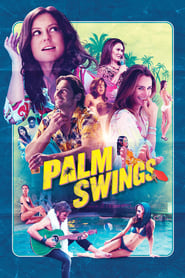 Ver Palm Swings (2017) Online Gratis