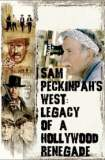Sam Peckinpah's West: Legacy of a Hollywood Renegade 2004