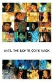 Until the Lights Come Back 2005