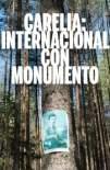 Carelia: Internacional con monumento (2019)