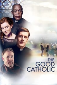Ver The Good Catholic (2017) Online Gratis