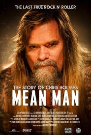 Mean Man: The Story of Chris Holmes Online
