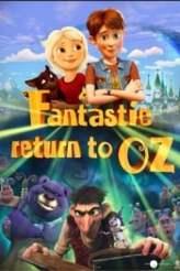 Fantastic Return To Oz 2019