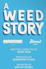 A Weed Story