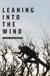 Leaning Into the Wind: Andy Goldsworthy 2018