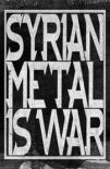 Syrian Metal Is War (2018)