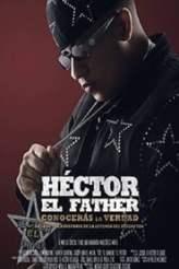 Héctor El Father: Conocerás la verdad 2018