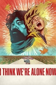Ver I Think We're Alone Now (2018) Online Gratis