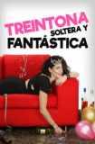 Treintona, Soltera y Fantástica 2016