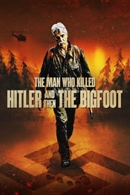 Ver The Man Who Killed Hitler and Then the Bigfoot (2019) Online Gratis