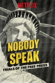Ver Nobody Speak: Trials of the Free Press (2017) Online Gratis