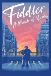 Fiddler: A Miracle of Miracles 2019