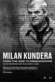 Milan Kundera – From the Joke to Insignificance (2021)
