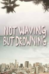 Not Waving But Drowning 2012