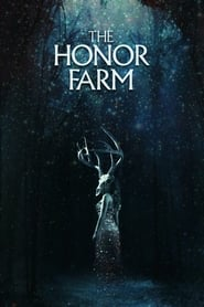 Ver The Honor Farm (2017) Online Gratis