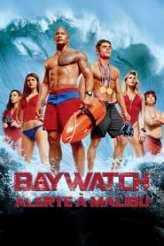 BAYWATCH: Alerte à Malibu 2017