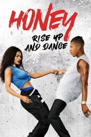 Ver Honey: Rise Up and Dance (2018) Online Gratis