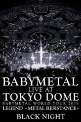 Babymetal - Live at Tokyo Dome: Black Night - World Tour 2016 2017