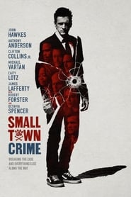 Ver Small Town Crime (2017) Online Gratis
