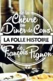 La folle histoire de François Pignon - De La chèvre au Dîner de cons 2015