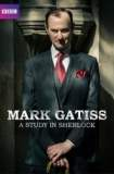 Mark Gatiss: A Study in Sherlock 2018