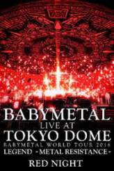 Babymetal - Live at Tokyo Dome: Red Night - World Tour 2016 2017