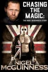 Chasing the Magic: The Nigel McGuiness Story 2019