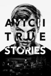 Avicii: True Stories 2017