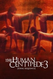 The Human Centiped 3 Streaming : human, centiped, streaming, Human, Centipede, (Final, Sequence), (2015), Watch, Online