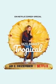 img Hazel Brugger: Tropical