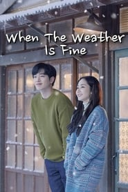 When the Weather is Fine (2020) - END - DUNIAHADE